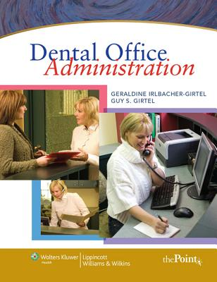 Dental Office Administration By Irlbacher-girtel, Geraldine/ Girtel, Guy S.